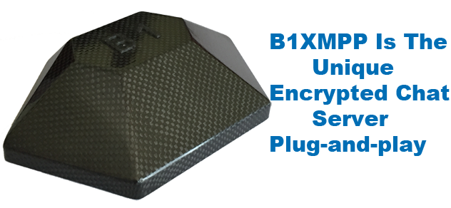 B1XMPP is the unique Encrypted Chat Server Plug and Play